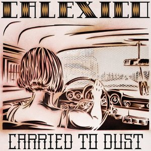 Calexico_Carried_to_Dust-B001CVCB9O.jpg